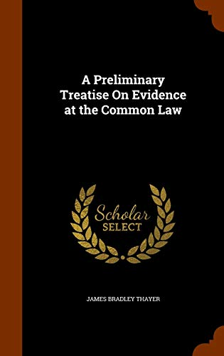9781344887816: A Preliminary Treatise On Evidence at the Common Law