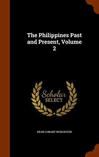 9781344903462: The Philippines Past and Present, Volume 2