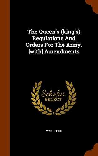 The Queen s (King s) Regulations and: War Office