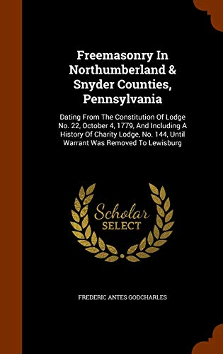 Freemasonry In Northumberland & Snyder Counties, Pennsylvania: Godcharles, Frederic Antes