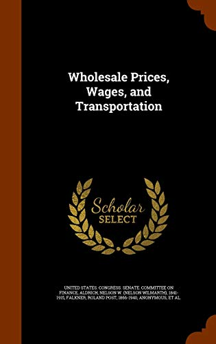 9781344955133: Wholesale Prices, Wages, and Transportation