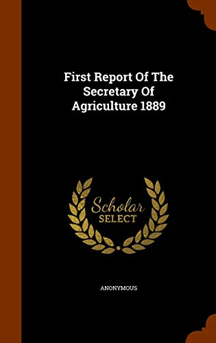 First Report Of The Secretary Of Agriculture: Anonymous