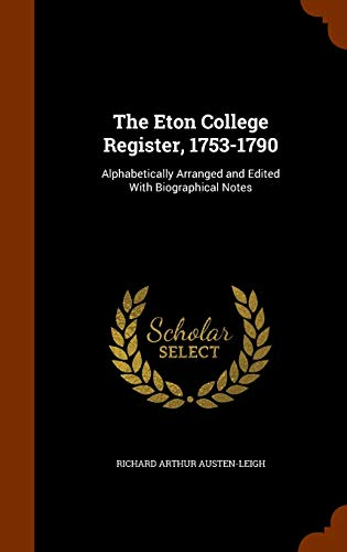 9781344972017: The Eton College Register, 1753-1790: Alphabetically Arranged and Edited With Biographical Notes
