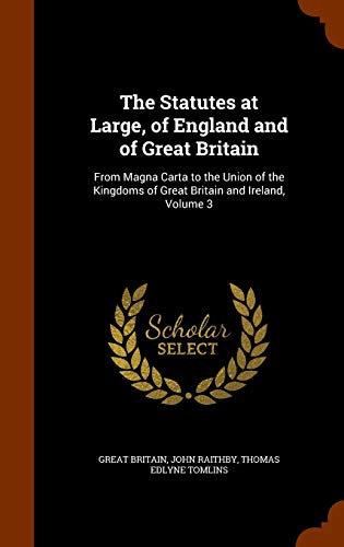 9781344974622: The Statutes at Large, of England and of Great Britain: From Magna Carta to the Union of the Kingdoms of Great Britain and Ireland, Volume 3
