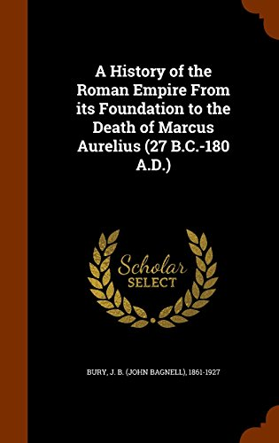 9781345004038: A History of the Roman Empire From its Foundation to the Death of Marcus Aurelius (27 B.C.-180 A.D.)