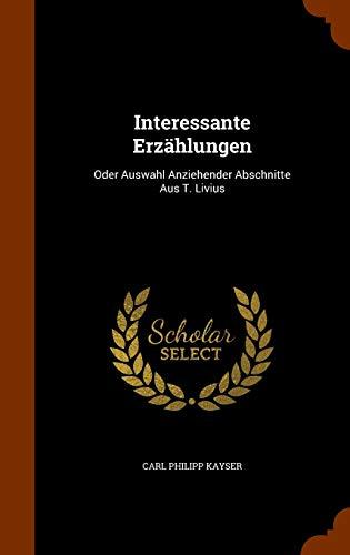 9781345005776: Interessante Erzahlungen: Oder Auswahl Anziehender Abschnitte Aus T. Livius