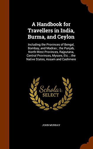 9781345007121: A Handbook for Travellers in India, Burma, and Ceylon: Including the Provinces of Bengal, Bombay, and Madras ; the Punjab, North-West Provinces, ... Etc. ; the Native States, Assam and Cashmere