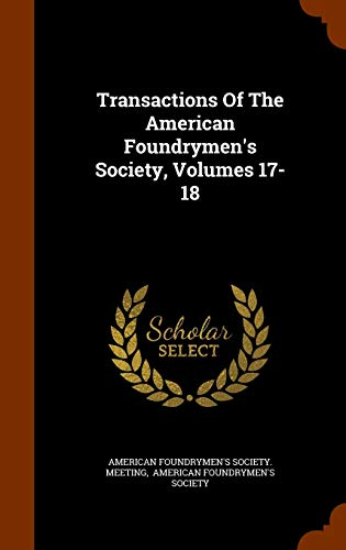 9781345016222: Transactions Of The American Foundrymen's Society, Volumes 17-18