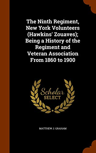 9781345043532: The Ninth Regiment, New York Volunteers (Hawkins' Zouaves); Being a History of the Regiment and Veteran Association From 1860 to 1900