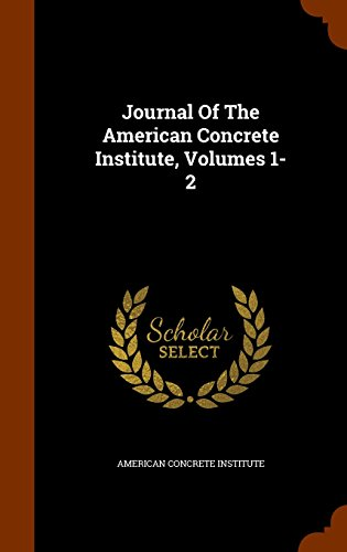 9781345075939: Journal Of The American Concrete Institute, Volumes 1-2