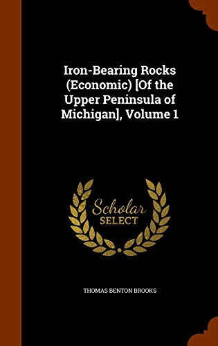 9781345101188: Iron-Bearing Rocks (Economic) [Of the Upper Peninsula of Michigan], Volume 1
