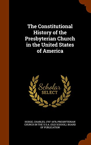 9781345116267: The Constitutional History of the Presbyterian Church in the United States of America