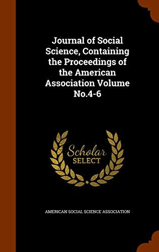 9781345195590: Journal of Social Science, Containing the Proceedings of the American Association Volume No.4-6
