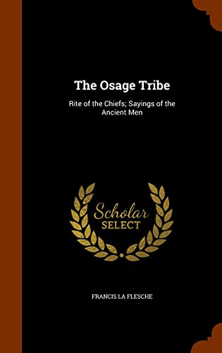 9781345235241: The Osage Tribe: Rite of the Chiefs; Sayings of the Ancient Men