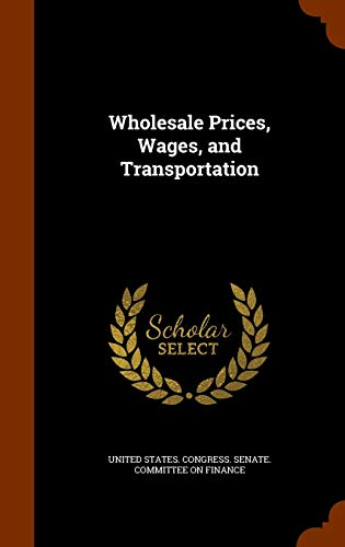 9781345236736: Wholesale Prices, Wages, and Transportation