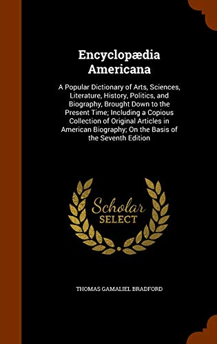 9781345241303: Encyclopædia Americana: A Popular Dictionary of Arts, Sciences, Literature, History, Politics, and Biography, Brought Down to the Present Time; ... On the Basis of the Seventh Edition