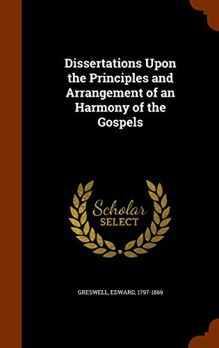 9781345260618: Dissertations Upon the Principles and Arrangement of an Harmony of the Gospels