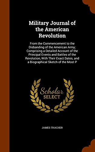 Military Journal of the American Revolution: From: James Thacher