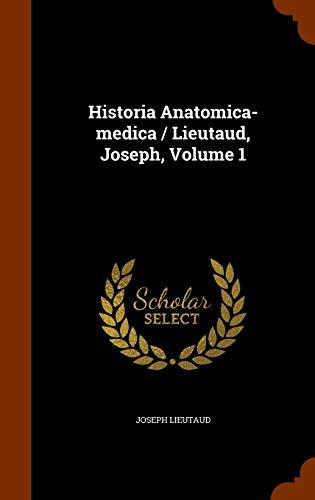 9781345286892: Historia Anatomica-medica / Lieutaud, Joseph, Volume 1