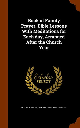9781345289718: Book of Family Prayer. Bible Lessons With Meditations for Each day, Arranged After the Church Year