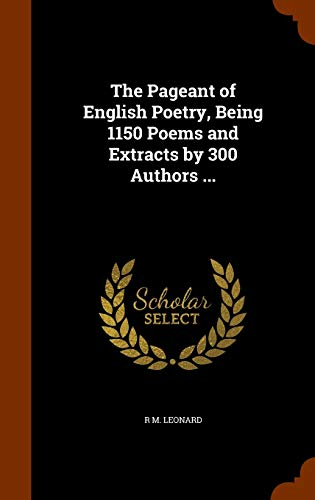 9781345289817: The Pageant of English Poetry, Being 1150 Poems and Extracts by 300 Authors ...