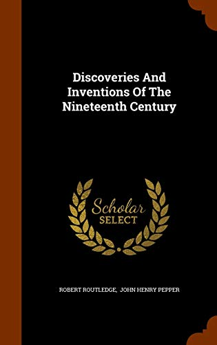 9781345293982: Discoveries And Inventions Of The Nineteenth Century