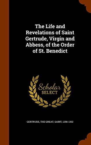 9781345310054: The Life and Revelations of Saint Gertrude, Virgin and Abbess, of the Order of St. Benedict