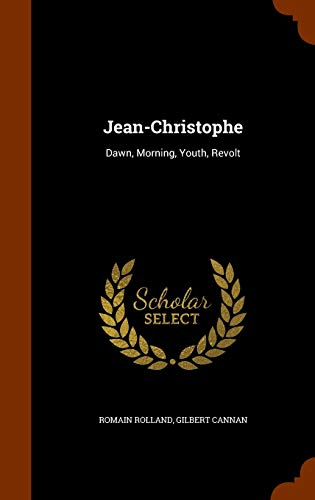 9781345329292: Jean-Christophe: Dawn, Morning, Youth, Revolt
