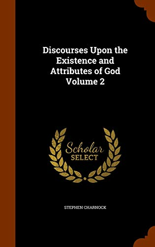 9781345358254: Discourses Upon the Existence and Attributes of God Volume 2