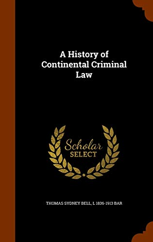 9781345364477: A History of Continental Criminal Law