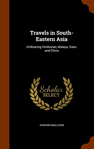 9781345365016: Travels in South-Eastern Asia: Embracing Hindustan, Malaya, Siam, and China