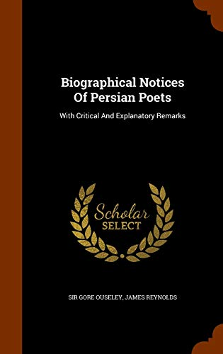 9781345380934: Biographical Notices Of Persian Poets: With Critical And Explanatory Remarks
