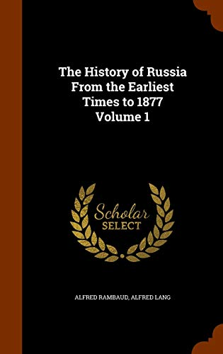 9781345393590: The History of Russia From the Earliest Times to 1877 Volume 1