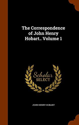 9781345402124: The Correspondence of John Henry Hobart.. Volume 1