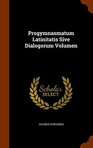 9781345404319: Progymnasmatum Latinitatis Sive Dialogorum Volumen