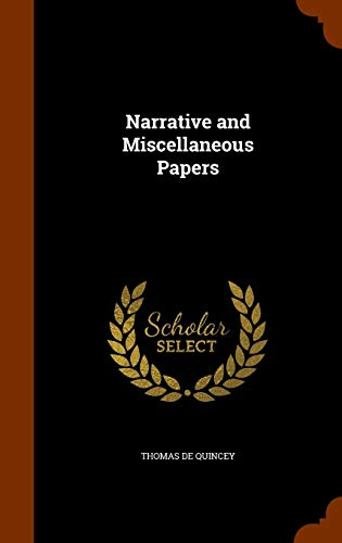 9781345407754: Narrative and Miscellaneous Papers