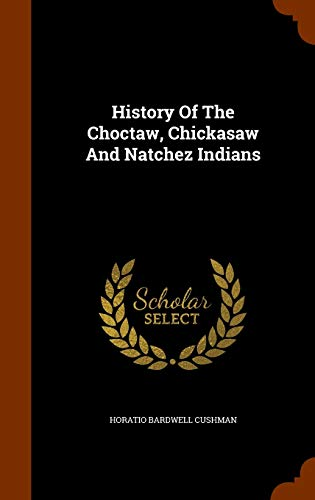 9781345409901: History Of The Choctaw, Chickasaw And Natchez Indians