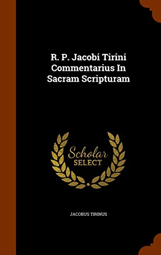 9781345410693: R. P. Jacobi Tirini Commentarius In Sacram Scripturam