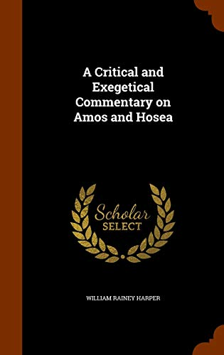 9781345415025: A Critical and Exegetical Commentary on Amos and Hosea