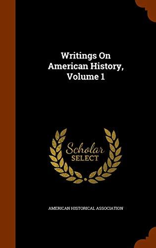 9781345425185: Writings On American History, Volume 1