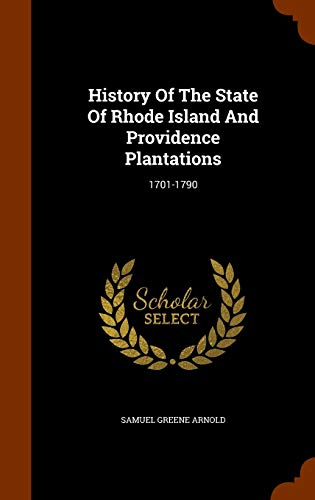 History of the State of Rhode Island: Samuel Greene Arnold