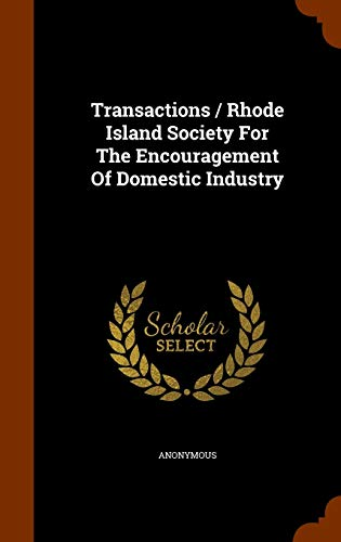 9781345430714: Transactions / Rhode Island Society For The Encouragement Of Domestic Industry