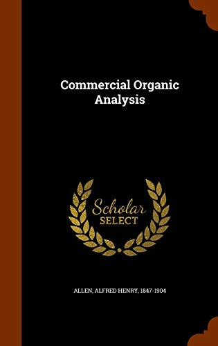 9781345431377: Commercial Organic Analysis