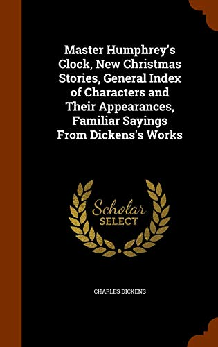 Master Humphrey's Clock, New Christmas Stories, General: Dickens, Charles