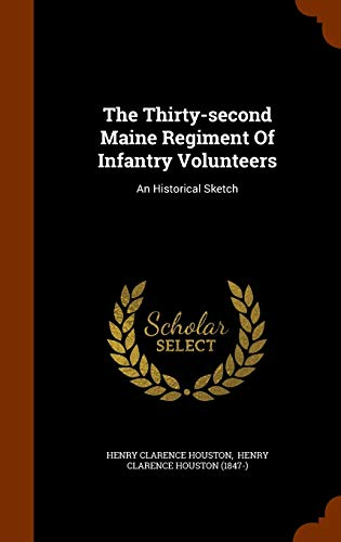 9781345450910: The Thirty-second Maine Regiment Of Infantry Volunteers: An Historical Sketch