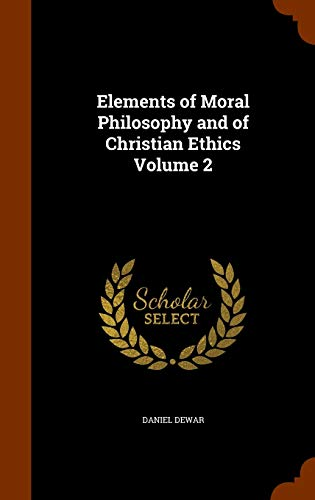 9781345457193: Elements of Moral Philosophy and of Christian Ethics Volume 2