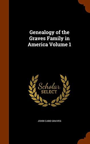 9781345468137: Genealogy of the Graves Family in America Volume 1