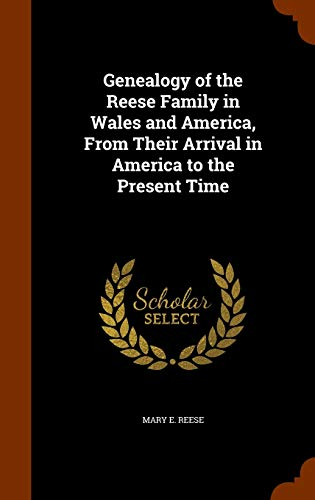9781345481204: Genealogy of the Reese Family in Wales and America, From Their Arrival in America to the Present Time