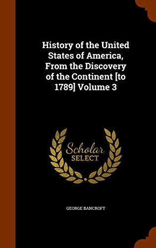 9781345492569: History of the United States of America, From the Discovery of the Continent [to 1789] Volume 3