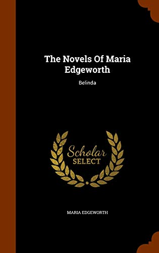 an analysis of the novel belinda by maria edgeworth Belinda is an 1801 novel by the irish writer maria edgeworth it was first  published in three  contents 1 synopsis 2 main characters 3 literary  significance and reception 4 footnotes 5 references 6 further reading 7  external links.